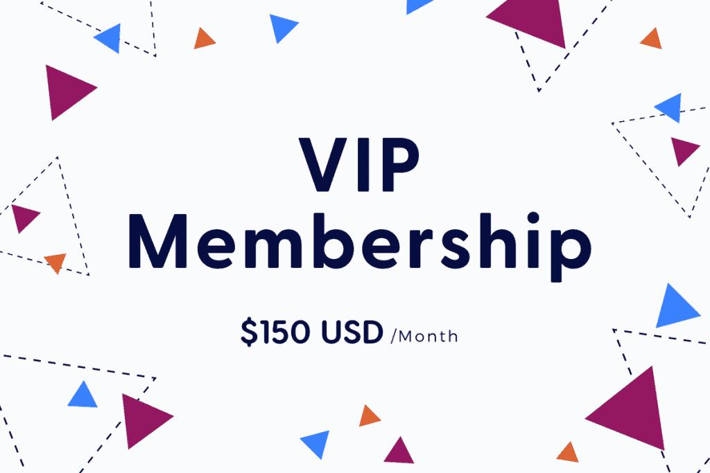 VIP Membership $150 per month